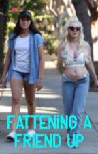 Fattening a friend up by AleGuerrero4913