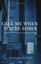 call me when you're sober || kth & myg by -discombobulated