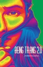 being trans 2.0 by hairy_egg
