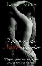 O homem da noite anterior by leticia_amora
