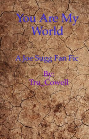 You mean the world to me ( a Joe Sugg fanfic) by Tru_Cowell
