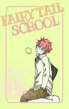 Fairy Tail School 1. (Natsu y Tu) by Alice_Lawliet134