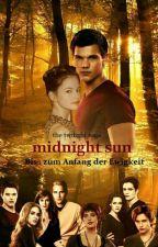 The Twilight Saga midnight sun Bis(s) zum Anfang der Ewigkeit #ReaditAward2017 by thaliaaaa04