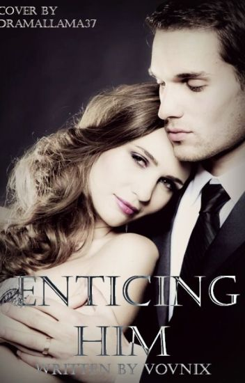 Enticing Him