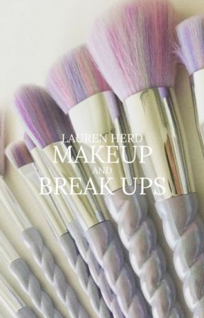 Makeup and Breakups by laurenherd