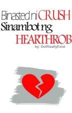 Binasted ni Crush, Sinambot ng Hearthrob by DoIReallyExist