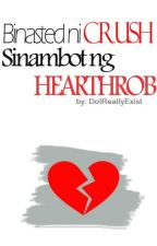 Binasted ni Crush, Sinambot ng Hearthrob by DoIReallyExist