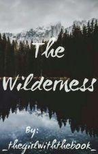 The Wilderness  by _thegirlwiththebook_