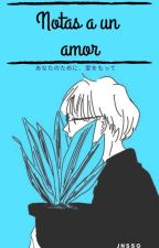 Notas a un amor by Jnssg_