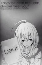 Deaf by Piggy_Lover_25
