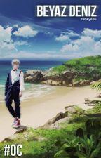 Beyaz Deniz (Monsta X - Minhyuk OC Fanfic) by fistikyesili