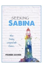 Seeking Sabina (Completed) by MrsJeck