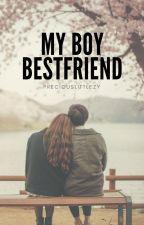My Boy Bestfriend (Under Revision) by missnuminous