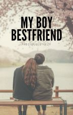 My Boy Bestfriend (Under Revision) by preciouslittlezy