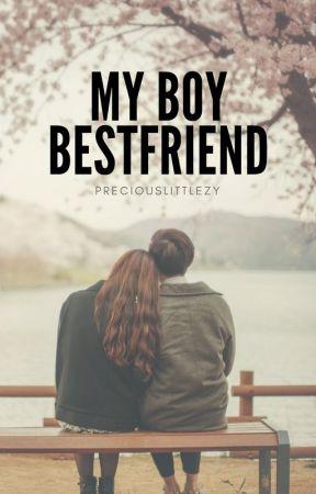 My Boy Bestfriend (Under Revision) by preciouslittlezy