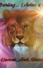 His Darling..(Chronicles Of Narnia)AslanxOC(Aka Me) by _Llamas_And_Unicorns