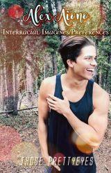 Alex Aiono Interracial Imagines/Preferences by those_prettyeyes