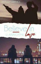 Believe In Love by U-annoyme