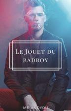 Le jouet du BadBoy  by Me-AndYou