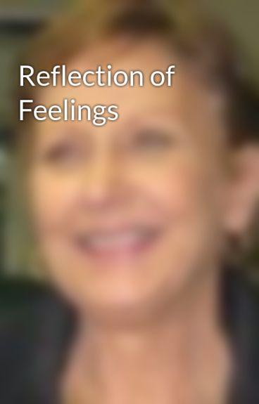 Reflection of Feelings by CJHeck
