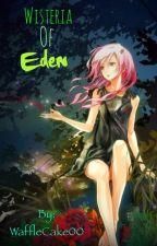 Wisteria of Eden by WaffleCake00