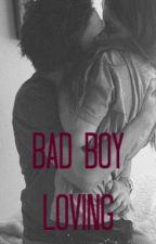 Bad Boy Loving by BadBoysGirlfriend