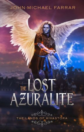 The Lost Azuralite (Updated Frequently) by JohnMichaelFarrar