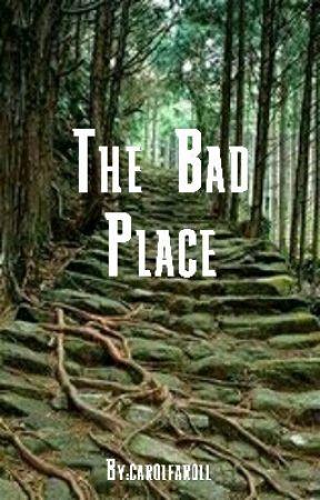 The Bad Place by carolfaroll