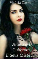 A Lenda De Júlia Van Goldmann by KahAckless