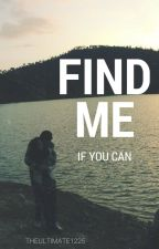 Find Me, If You Can by TheUltimate1225