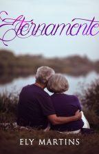 Eternamente - Livro 2 - Degustação - Em Março by elymartins