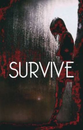 Survive  by Ro_cray_stories