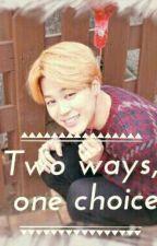 Two ways, one choice |[ Jikook ]| by xXJeonJikookXx