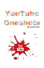 YouTube Oneshots  by manuchaan