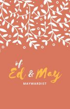 Of Ed & May by maywardist