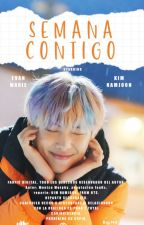 Una semana contigo - [Kim NamJoon ]- TERMINADA 1ra temporada. by y00ngi_