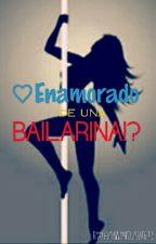 Enamorado De Una Bailarina   by YhannynGHdz