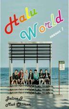 Halu World by celinemin5