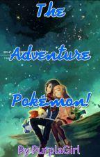The Adventure Pokemon! by PurplaGirl