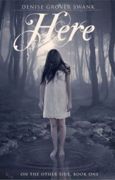 HERE (On the Otherside Series, Book One) by DeniseGroverSwank
