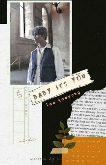 Baby It's You! » Taeyong ✔