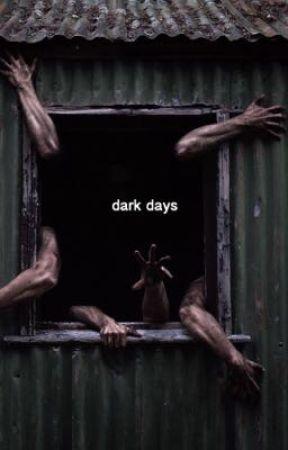 Dark Days. [1] by sodawinston