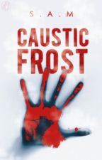 Caustic Frost by SAMKingAuthor
