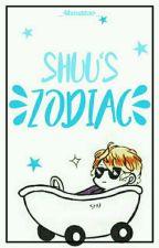 「Shuu's Zodiac」 by _-Mxnsttxr-_