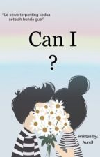 CAN I ? by aurelliaamnda