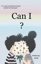CAN I ? by aurelliaamnda