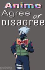 Anime Agree or Disagree by mizukibubbles