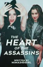 The Heart Of The Assassins (Camren/You) by LaurJaurFan4Ever