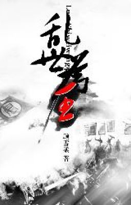 Đọc truyện Loạn thế vi vương - Cố Tuyết Nhu