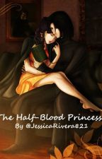 The Half-Blood Princess (A Snape and Astoria Fanfic) by JessicaRivera821